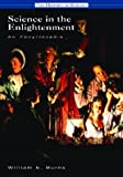 Science in the Enlightenment: An Encyclopedia (History of Science)