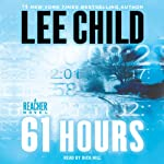 61 Hours: A Jack Reacher Novel (       ABRIDGED) by Lee Child Narrated by Dick Hill