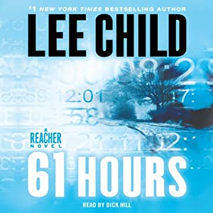 61 Hours: A Reacher Novel | [Lee Child]