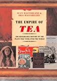The Empire Of Tea (1585674931) by Alan Macfarlane