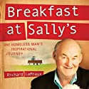 Breakfast at Sally's: One Homeless Man's Inspirational Journey (       UNABRIDGED) by Richard LeMieux Narrated by Dick Hill