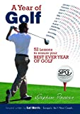 img - for A Year of Golf - 52 Lessons to Ensure your Best EVER Year of Golf book / textbook / text book