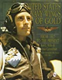 United States Navy Wings of Gold from 1917 to the Present: (Schiffer Military/Aviation History)