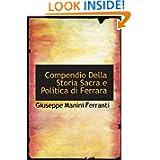 Compendio Della Storia Sacra e Politica di Ferrara