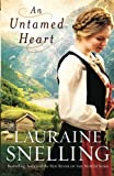 Untamed Heart, An (0764202030) by Snelling, Lauraine