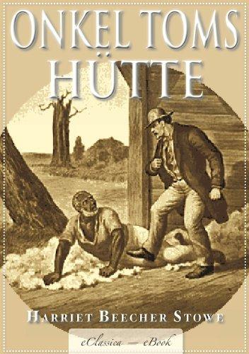 Harriet Beecher Stowe - Harriet Beecher Stowe: Onkel Toms Hütte - Mit den Illustrationen der Originalausgabe