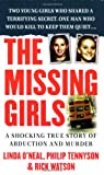 The Missing Girls: A Shocking True Story of Abduction and Murder (St. Martin's True Crime Library)