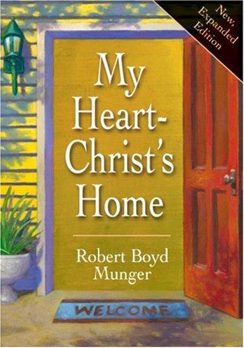 My Heart-Christ's Home, Robert Boyd Munger