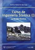 img - for CURSO DE INGENIERIA SISMICA (I): LA ACCION SISMICA book / textbook / text book