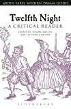 img - for Twelfth Night: A Critical Reader (Arden Early Modern Drama Guides) book / textbook / text book