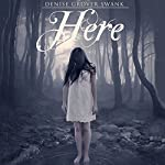 Here: On the Otherside, Book 1 | Denise Grover Swank