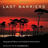 Last Barriers: Photographs of Wilderness in the Gulf Islands National Seashore