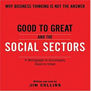Good To Great And The Social Sectors Unabr CD Jim Collins