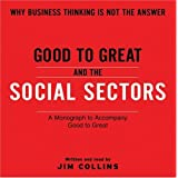 Good To Great And The Social Sectors Unabr CD: A Monograph to Accompany Good to Great ~ Jim Collins