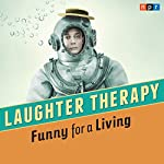 NPR Laughter Therapy: Funny for a Living |  NPR