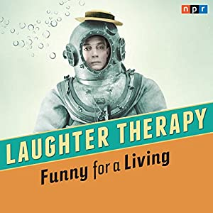 NPR Laughter Therapy: Funny for a Living Radio/TV Program