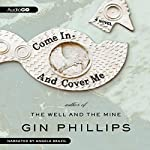 Come In and Cover Me: A Novel | Gin Phillips