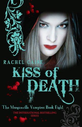 Rachel Caine - Kiss of Death: 8 (The Morganville Vampires)