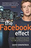 The Facebook Effect: The Inside Story of the Company That Is Connecting the World. David Kirkpatrick