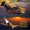 The Science Officer (       UNABRIDGED) by Blaze Ward Narrated by Matt Weight