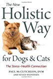img - for The New Holistic Way for Dogs and Cats: The Stress-Health Connection book / textbook / text book