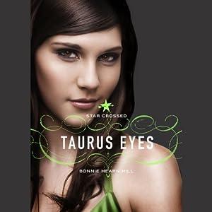 Taurus Eyes: Star Crossed | [Bonnie Hearn Hill]