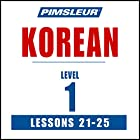Pimsleur Korean Level 1 Lessons 21-25: Learn to Speak and Understand Korean with Pimsleur Language Programs Rede von  Pimsleur Gesprochen von:  Pimsleur