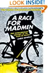 A Race for Madmen: A History of the T...