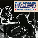 echange, troc Milt Jackson & The Monty Alexander Trio - Soul Fusion