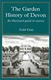 Garden History Of Devon: An Illustrated Guide to Sources (South-West Studies) (0859894533) by Gray, Douglas