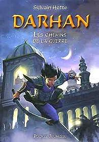 Darhan, tome 2 : Les Chemins de la guerre par Sylvain Hotte
