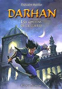 Darhan, tome 2 : Les Chemins de la guerre par Hotte