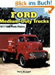 Ford Medium-Duty Trucks: 1917-1998 Ph...