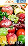Boost Your Energy with Raw Food