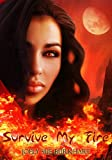 Survive My Fire (Blood and Shadows Book 4)