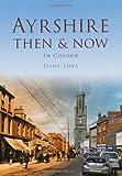 Dane Love Ayrshire Then & Now
