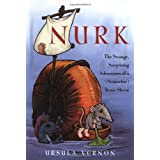 Nurk: The Strange, Surprising Adventures of a (Somewhat) Brave Shrew ~ Ursula Vernon