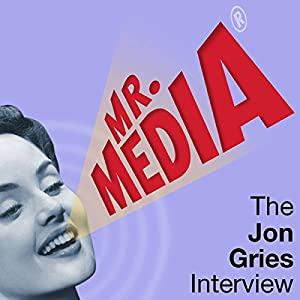 Mr. Media: The Jon Gries Interview Radio/TV Program