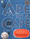 Ape in a Cape: An Alphabet of Odd Animals (Voyager)