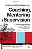 img - for Facilitating Reflective Learning: Coaching, Mentoring and Supervision book / textbook / text book