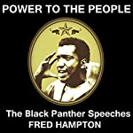 Power to the People: The Black Panthers Speak | Fred Hampton
