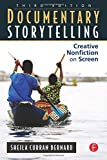 img - for Documentary Storytelling: Creative Nonfiction on Screen 3rd (third) by Curran Bernard, Sheila (2010) Paperback book / textbook / text book
