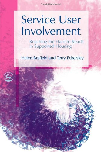 Service User Involvement: Reaching the Hard to Reach in Supported Housing