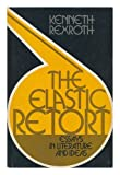 The elastic retort;: Essays in literature and ideas (A Continuum book) (0816491682) by Rexroth, Kenneth