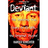 Deviant: The True Story of Ed Gein, the Original 'Psycho'by Harold Schechter