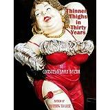 Thinner Thighs In Thirty Years (Kindle Single) ~ Consuelo Saah Baehr