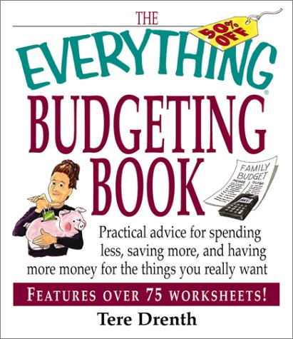 The Everything Budgeting Book: Practical Advice For Spending Less, Saving More, And Having More Money For The Things You Really Want (Everything (Business & Personal Finance)) front-1041962