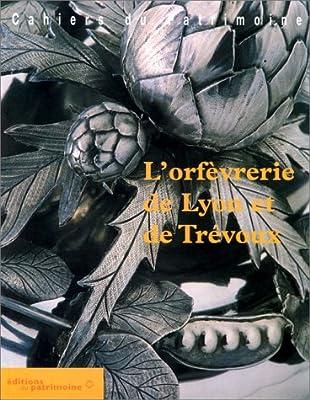 L'orfèvrerie de Lyon et de Trévoux