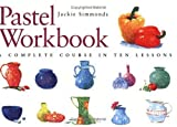 img - for Pastel Workbook: A Complete Course in Ten Lessons book / textbook / text book