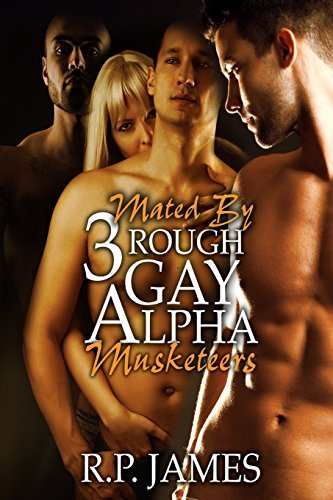 gay-romance-mated-by-3-rough-gay-alpha-musketeers-gay-romance-lgbt-lesbian-alpha-paranormal-new-age-